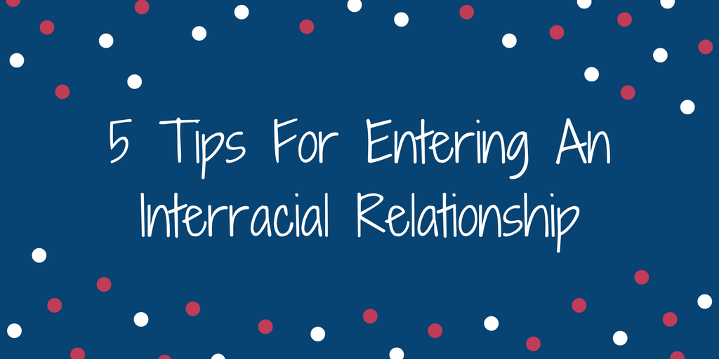 tips Interracial relationship