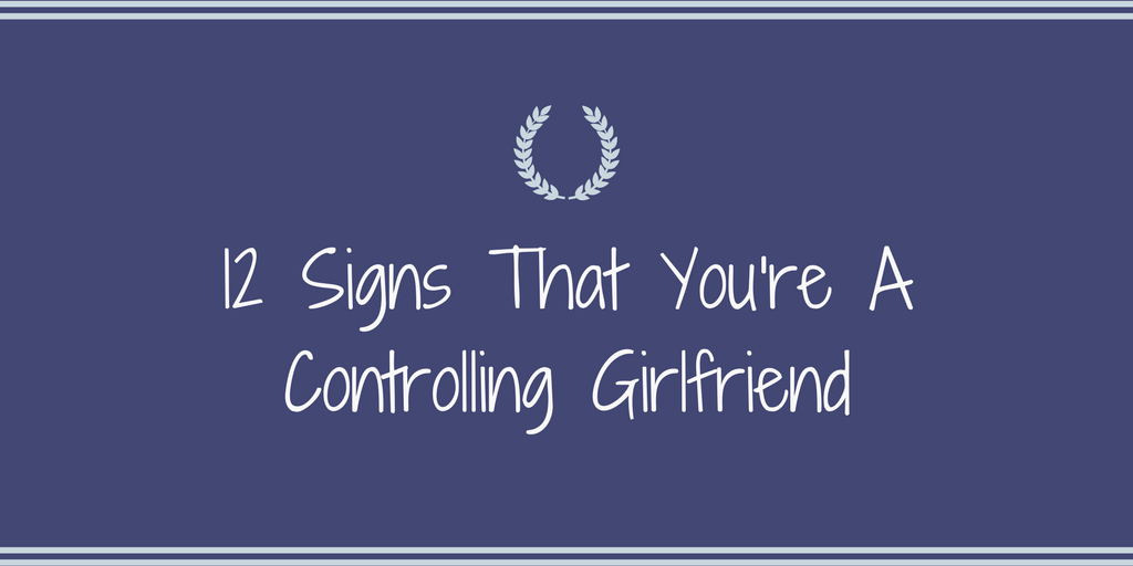 Sign of a controlling boyfriend