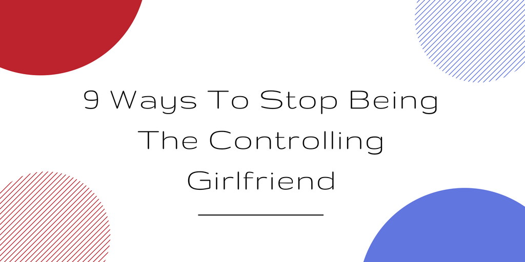 How to stop being so controlling in a relationship
