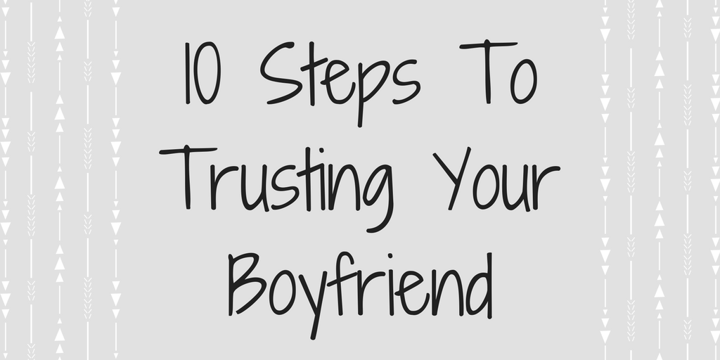 Trusting your boyfriend